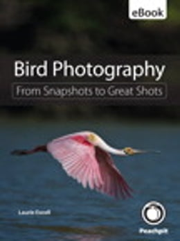 Book Bird Photography: From Snapshots to Great Shots: From Snapshots to Great Shots by Laurie S. Excell