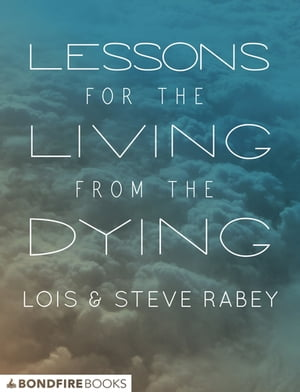 Lessons for the Living from the Dying: Finding Wisdom in Final Conversations