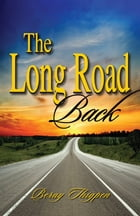 The Long Road Back by Beray Thigpen