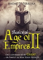 Basics of Age of Empires 2 by André Ferreira