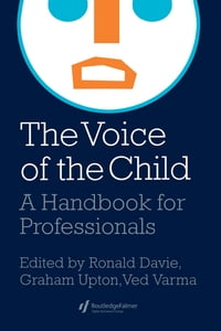 The Voice Of The Child: A Handbook For Professionals