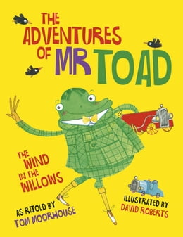 Book The Adventures of Mr Toad by Tom Moorhouse