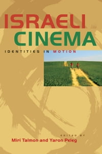 Israeli Cinema: Identities in Motion