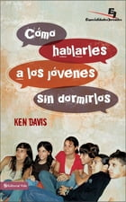 Como hablarles a los jóvenes sin dormirlos: A Step-by-Step Guide for Improving Your Talks by Ken Davis
