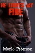 He Lights My Fire by Marlo Peterson