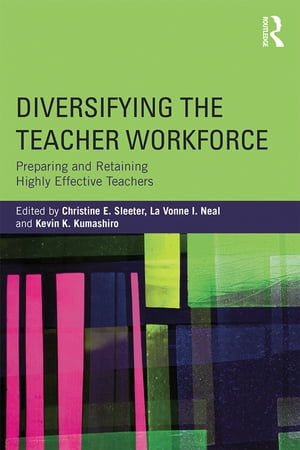 Diversifying the Teacher Workforce Preparing and Retaining Highly Effective Teachers