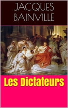 Les Dictateurs by Jacques Bainville