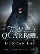 The Poisoned Quarrel: The Arbalester Trilogy 3 (Complete Edition) by Duncan Lay