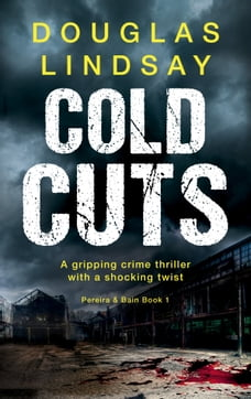 Cold Cuts: A gripping crime thriller with a shocking twist