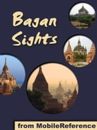 Bagan Sights: a Travel Guide to the Top Attractions in Bagan, Burma (Myanmar)