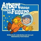 Albert Thinks About His Future by Dr. Linda Barboa