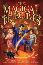 The Magical Detectives by Brian Keaney