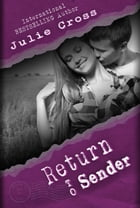 Return to Sender: Letters to Nowhere, #2 by Julie Cross