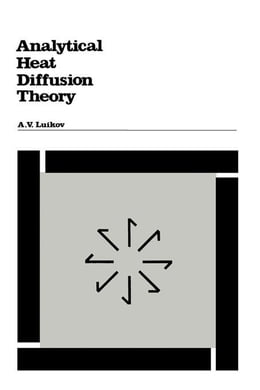 Book Analytical Heat Diffusion Theory by Luikov, A
