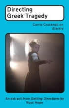 Directing Greek Tragedy: Carrie Cracknell on Electra by Russ Hope