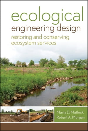 Ecological Engineering Design Restoring and Conserving Ecosystem Services
