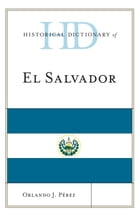 Historical Dictionary of El Salvador