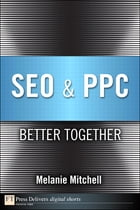 SEO & PPC: Better Together by Melanie Mitchell