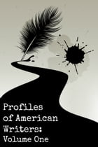 Profiles of American Writers: Volume One of Three by Golgotha Press