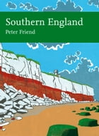 Southern England (Collins New Naturalist Library, Book 108) by Peter Friend