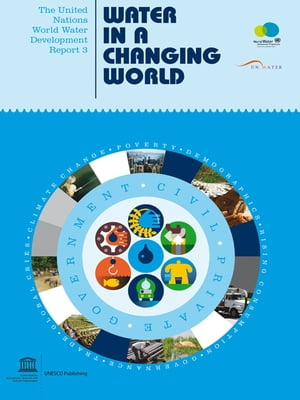 The United Nations World Water Development Report 3 Water in a Changing World (Two Vols.)