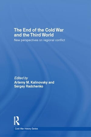 The End of the Cold War and The Third World New Perspectives on Regional Conflict