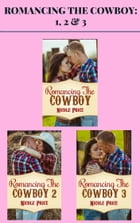 Romancing the Cowboy: 1, 2 & 3 by Nicole Price