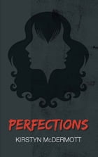 Perfections by Kirstyn McDermott