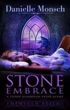 Stone Embrace: A Stone Guardian After-Scene by Danielle Monsch