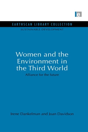 Women and the Environment in the Third World Alliance for the future