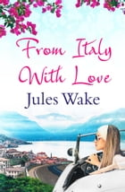From Italy With Love by Jules Wake