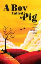 A Boy Called Pig: A collection of stories for English Language Learners: (A Hippo Graded Reader) by Cooper Baltis