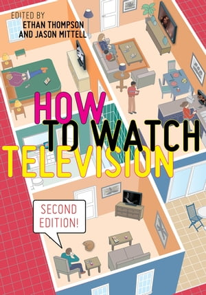 How to Watch Television, Second Edition by Ethan Thompson