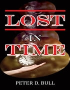 Lost In Time by Peter D. Bull