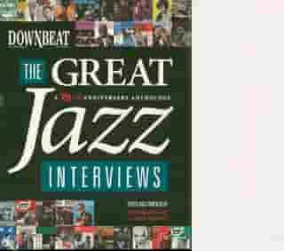 DownBeat - The Great Jazz Interviews: A 75th Anniversary Anthology