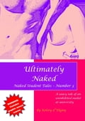 Ultimately Naked (Naked Student Tales - Number 3) c98cc888-2c6a-4502-80b2-fdb4c571c289