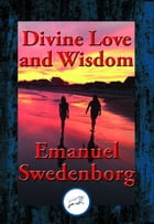 Divine Love and Wisdom: With Linked Table of Contents by Emanuel Swedenborg