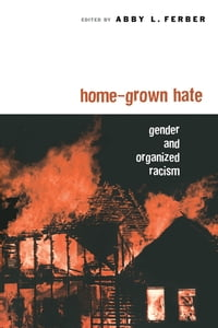 Home-Grown Hate: Gender and Organized Racism