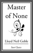 Masters of None by Lloyd Neil Goble