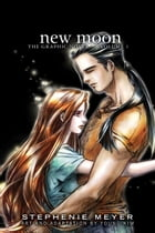 New Moon: The Graphic Novel, Vol. 1 by Stephenie Meyer