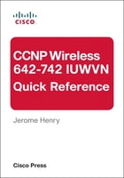 CCNP Wireless (642-742 IUWVN) Quick Reference by Jerome Henry