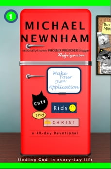 Make Your Own Application: Cats, Kids, and Christ: Make Your Own Application, #1