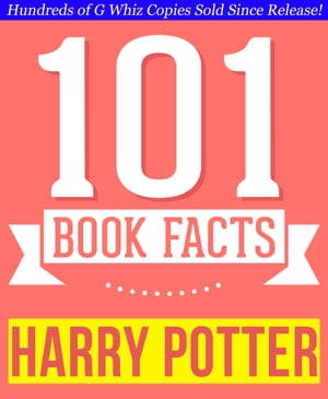 Harry Potter - 101 Amazingly True Facts You Didn't Know Fun Facts and Trivia Tidbits Quiz Game Books
