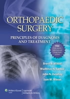 Orthopaedic Surgery: Principles of Diagnosis and Treatment by Sam W. Wiesel