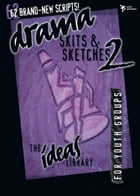 Drama, Skits, and Sketches 2 by Youth Specialties