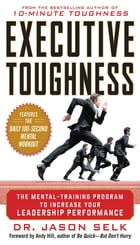 Executive Toughness: The Mental-Training Program to Increase Your Leadership Performance : The…