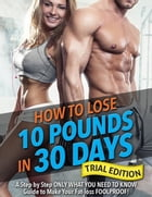 Rapid Weight Loss Diet: Lose 10 Pounds in 30 Days: Trial Edition by Bum Muscle