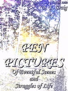 Pen Pictures: Eventful Scenes and Struggles of Life by B. F. Craig
