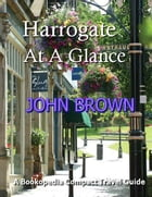 Harrogate At A Glance by John Brown