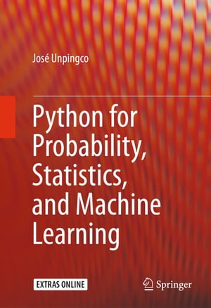 Python for Probability, Statistics, and Machine Learning by José Unpingco